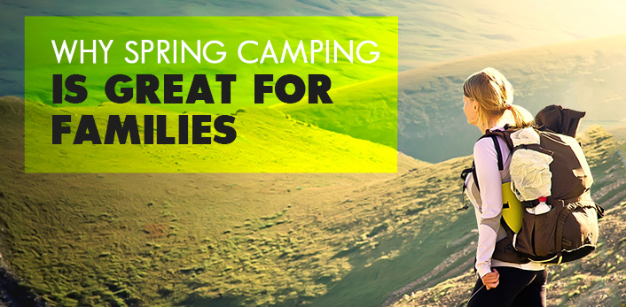 Why Spring Camping is Great for Families